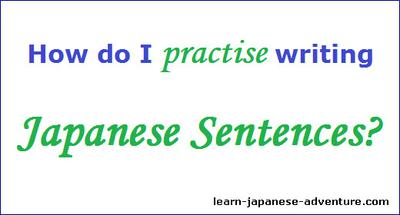 How do I practise writing Japanese Sentences?